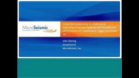 利用微地震了解地下裂缝系统并提高完井效果:鹰滩页岩-MSI