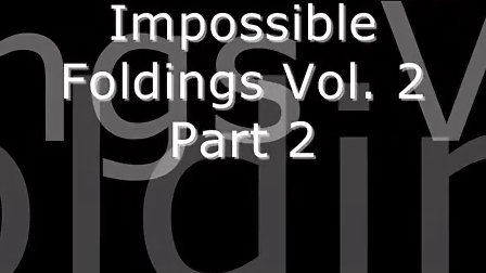 Impossible Foldings Vol 2 Part Two