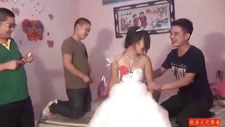 陕西农村结婚风俗-火辣甜美新娘,屌丝们真的把持不住狂闹洞房