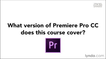 【阿甘推荐】Premiere Pro CC 2015全面核心训练视频教程004