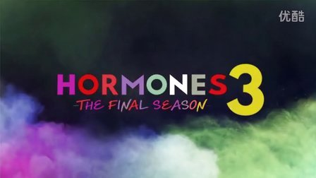 【Trailer】 Hormones 3 (The Final Season) 2015.09.19
