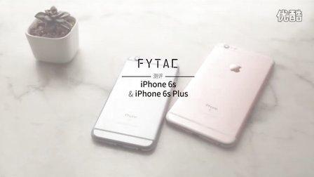 【FYTAC测评】iPhone 6s & 6s Plus