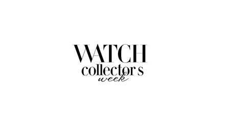 WATCH COLLECTOR'S WEEK 2015 7/29~8/11(A)
