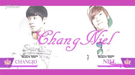 ChangNiel-teen top Changjo#Niel 饭制