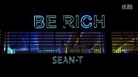 Sean T《BE RICH》Directed by Tear Gas