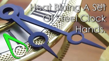 Spare Parts #12 - Heat Bluing A Set Of Steel Clock Hands (720p) (1)
