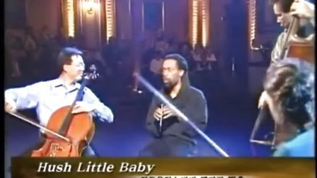 《Hush little Baby 》马友友 & Bobby McFerrin