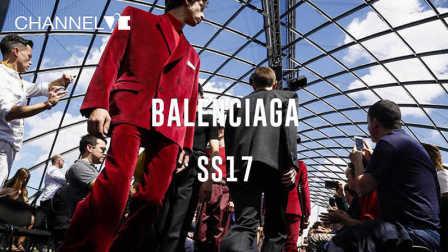 [CHANNEL ViE独家呈现]巴黎男装周|Balenciaga Mens SS17 秀场
