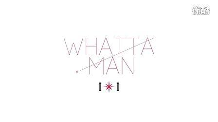 Whatta Man MV