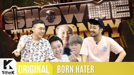 [BORN HATER 中字] EP.1_Show Me The Money