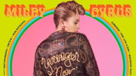 【猴姆独家】麦粒新歌来咯! Miley Cyrus强势新单Young Now试听大首播