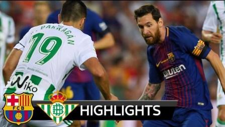 梅西3中柱白小罗造乌龙加助攻 巴萨2-0力克贝蒂斯