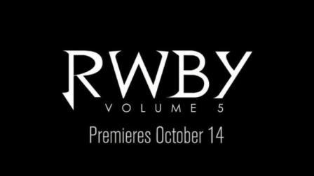 【动画预告】【美番】RWBY Volume 5 第五季 宣传视频【这部动画都第五季了】