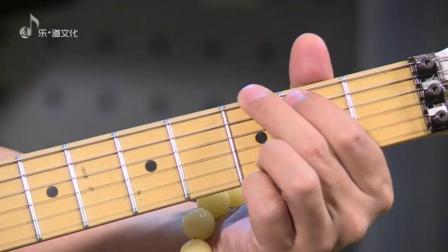 纪斌电吉他教学《打狗棒法》第十七章 G调的三个级数和弦 I IV V