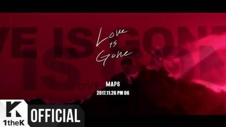 [官方Teaser] MAP6 _ Love is Gone