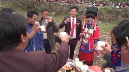 彝人视角彝族婚礼上幸福的新人是这样敬酒的让你们认识一下彝族结婚
