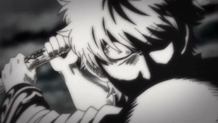 【银魂】白夜叉之怒 这是银时最愤怒的一次, 没有之一