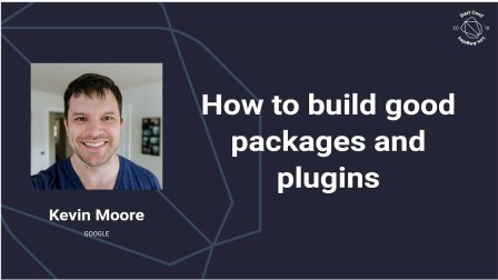 How to build good packages for Dart and Flutter (Dart Conference 2018)
