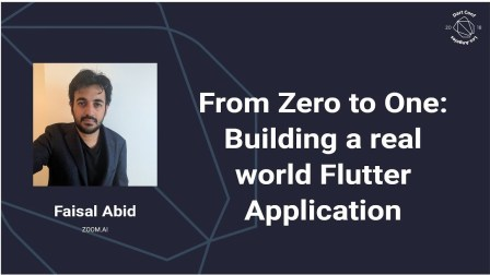 From Zero to One – Building a real world Flutter Application (Dart Conference 20