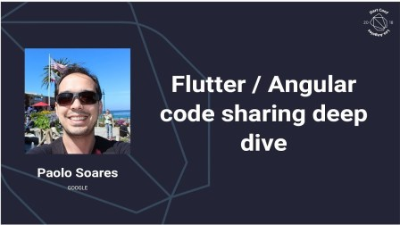 Flutter / AngularDart – Code sharing, better together (Dart Conference 2018)