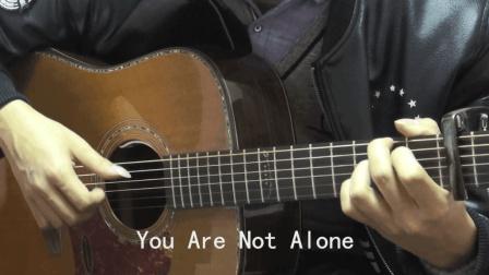 【琴侣】吉他指弹《You Are Not Alone》