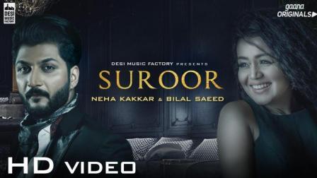 印度歌舞MTV欣赏: Suroor_-_Neha_Kakkar_-_Bilal_Saeed___Official_Video