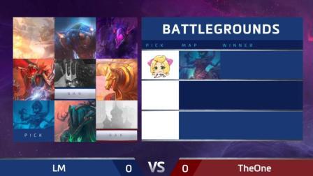 Loli Meow vs TheOne 风暴英雄东区对决2018