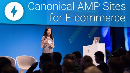 Building Canonical AMP Sites for E-commerce at AMP Conf 2018