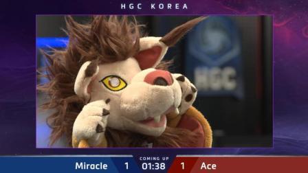 Miracle vs Ace 韩国风暴英雄HGC2018第八周第二日