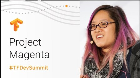 Project Magenta (TensorFlow Dev Summit 2018)