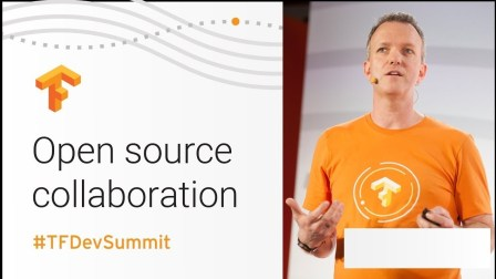 Open Source Collaboration (TensorFlow Dev Summit 2018)