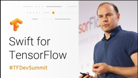 Swift for TensorFlow - TFiwS (TensorFlow Dev Summit 2018)