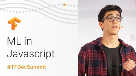Machine Learning in JavaScript (TensorFlow Dev Summit 2018)