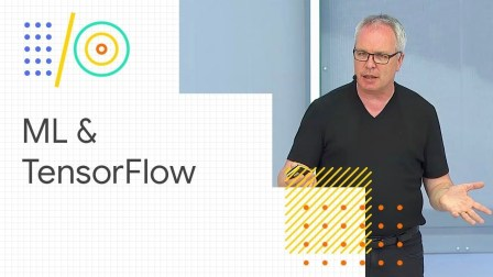 Advances in machine learning and TensorFlow (Google I/O '18)