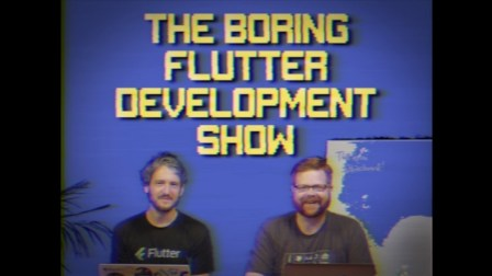 The Boring Flutter Development Show [Pilot Episode]
