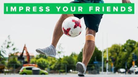 足球花式丨五个足以让你技惊四座的花式技巧