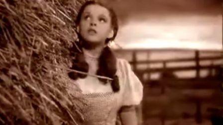 《绿野仙踪》  Judy Garland  - Somewhere Over the Rainbow  跨越彩虹