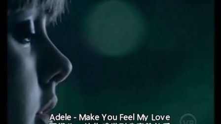【中英双字】Adele_-_《Make_You_Feel_My_Love》高清MV.mp4