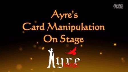 【Ayre魔术缔造】原创魔术教学 舞台牌技Card Manipulation 演示