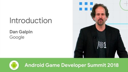 Introduction (Android Game Developer Summit 2018)