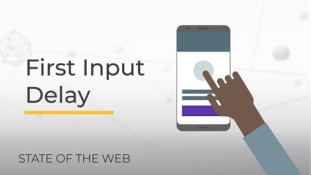 First Input Delay - The State of the Web