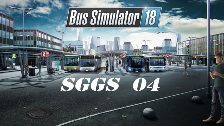Bus Simulator 18 巴士模拟18·EP04
