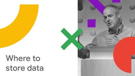 From Blobs to Tables, Where to Store Your Data (Cloud Next '18)