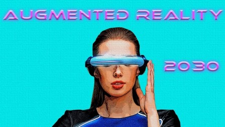 Augmented Reality 增强现实 2030