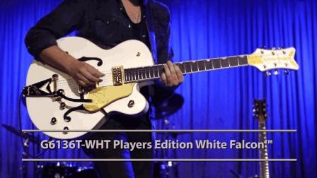 Gretsch Players Edition G6136T White Falcon 试听测评