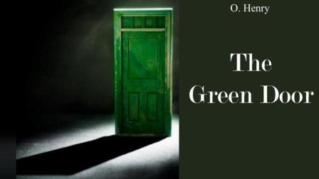 全民英语精品听力素材短篇小说系列: 欧亨利《绿门》, 中速!