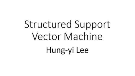 台湾大学李宏毅老师: 机器学习 结构学习 课程三 结构SVM