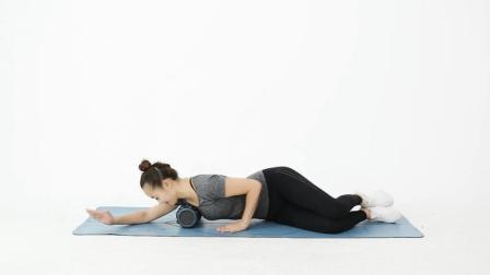 胸肌、背部、手臂肌肉, 静态泡沫轴拉伸, 有效缓解上肢酸痛