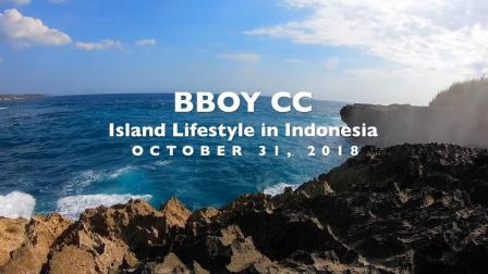 Island Lifestyle in Indonesia -2018 BBoy 一个人的旅行