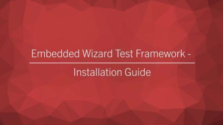 Embedded Wizard Test Framework - Installation Guide (v1.10)